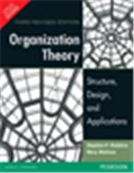 Organization Theory:  Structure, Design, and Applications,  3/e