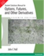Student Solutions Manual for Options, Futures and Other Derivatives