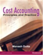 Cost Accounting:   Principles and Practice