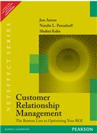 Customer Relationship Management:  The Bottom Line to Optimizing Your ROI,  2/e