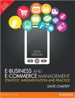 E-Business and E-Commerce Management:  Strategy, Implementation and Practice,  5/e