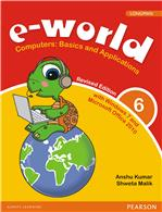 e-world 6 (Revised Edition):  Computers: Basics and Applications,  2/e