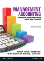 Management Accounting:  Information for Decision Making and Strategy Execution,  6/e